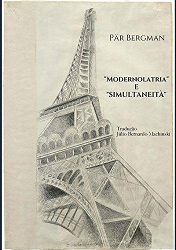 """""""Modernolatria"""" E """"Simultaneità"""" (Portuguese Edition) por Pär Bergman"""