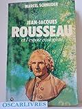 Jean-Jacques Rousseau et l'espoir écologiste. 1978. Broché. 189 pages. (Littérature, Ecologie)
