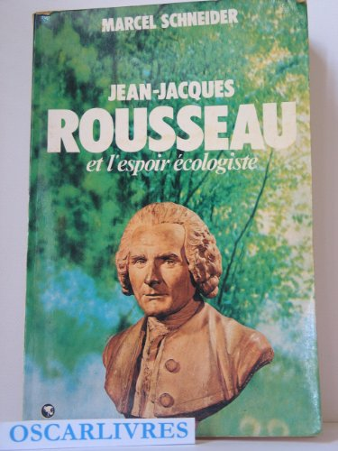 Jean-Jacques Rousseau et l'espoir cologiste. 1978. Broch. 189 pages. (Littrature, Ecologie)