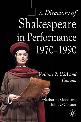 A Directory of Shakespeare in Performance 1970-1990: Volume 2, USA and Canada