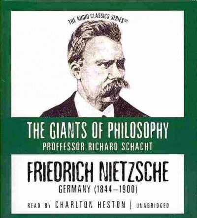 Friedrich Nietzsche: Germany (1844-1900) (Audio Classics: The Giants of Philosophy)