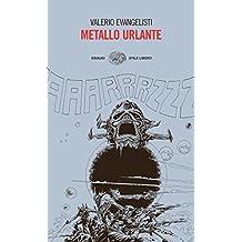 Metallo urlante (Einaudi. Stile libero) (Italian Edition)