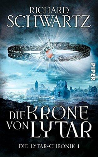 Die Krone von Lytar: Die Lytar-Chronik 1