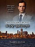L'inavouable secret de Mr Ballantyne (French Edition)