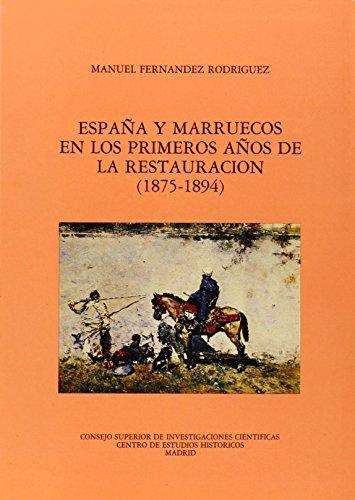 España y Marruecos en los primeros años de la Restauración (1875-1894) [Paperback] [Jan 01, 1985] Fernández Rodríguez, Manuel por M. FERNANDEZ RODRIGUEZ