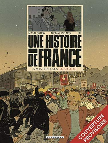 Une Histoire de France - tome 2 - Mystérieuses barricades par Kotlarek Thomas,JEF