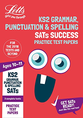 KS2 English Grammar, Punctuation and Spelling SATs Practice Test Papers: 2018 tests (Letts KS2 SATs Success) (Letts KS2 Revision Success)