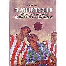 El Athletic Club: Origen de una leyenda o cuando el león era aún cachorro (Easo)