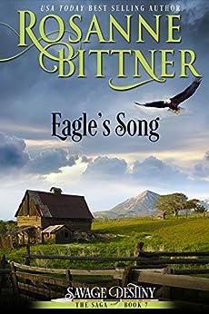 Eagle's Song (Savage Destiny Book 7) (English Edition) par [Bittner, Rosanne]