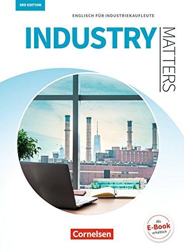 Matters Wirtschaft - Industry Matters 3rd edition: A2-B2 - Englisch für Industriekaufleute: Schülerbuch