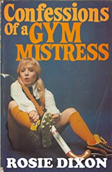 Confessions of a Gym Mistress (Rosie Dixon, Book 2) by [Dixon, Rosie]