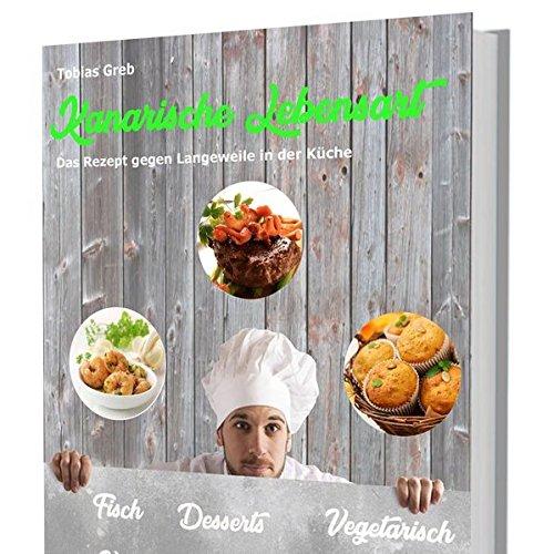 Kanarische Lebensart: Das Rezept gegen Langeweile in der Küche!