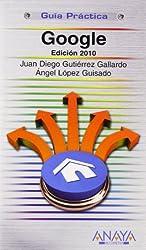 Google : edición 2010 (Guías Prácticas)