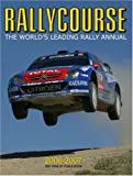 Rallycourse 2006-2007 (Rallycourse: The World's Leading Rally Annual)