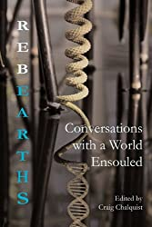 Rebearths: Conversations with a World Ensouled