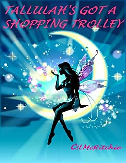 Tallulah's Got A Shopping Trolley (Romance, humour, mystery)