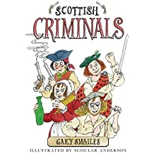 [(Scottish Criminals)] [ By (author) Gary Smailes, Illustrated by Scoular Anderson ] [November, 2011]