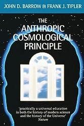 The Anthropic Cosmological Principle (Oxford Paperbacks)