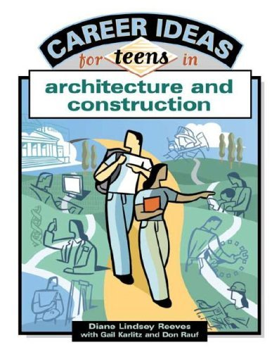 Career Ideas for Teens in Architecture and Construction by Diane Lindsey Reeves (2005-08-01) par Diane Lindsey Reeves;Gail Karlitz
