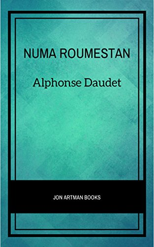Numa Roumestan par Alphonse Daudet