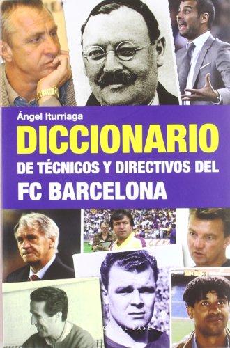 Diccionario De Técnicos Y Directivos Del FC Barcelona (Base Hispánica)