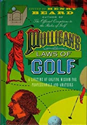 Mulligan's Laws of Golf. Fore by Edited By Henry Beard (1994-01-01)
