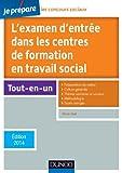 Je prépare l'examen d'entrée dans les centres de formation en travail social -5e éd-Ed. 2014...