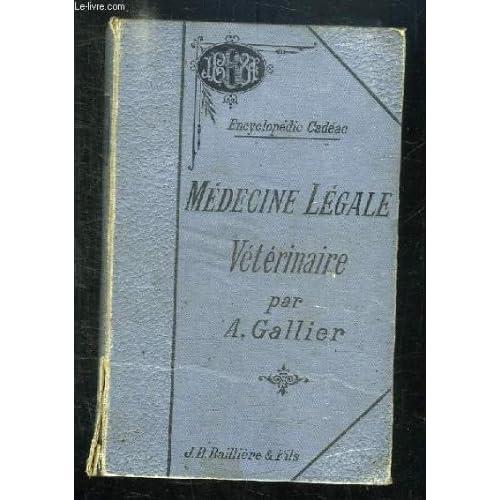 MEDECINE LEGALE VETERINAIRE. COMPRENANT LA MEDECINE LEGALE PROPREMENT DITRE, LE JURISPRUDENCE MEDICALE...