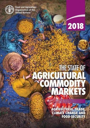 The state of agricultural commodity markets 2018: agricultural trade, climate change and food security