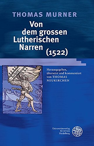 Thomas Murner: Von dem grossen Lutherischen Narren (1522) (Beihefte zum Euphorion, Band 83)