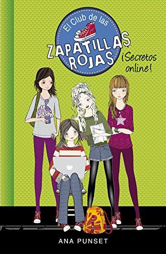 ¡Secretos Online! (Serie El Club de las Zapatillas Rojas 7)