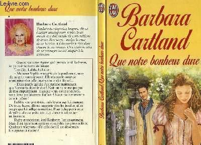 QUE NOTRE BONHEUR DURE par Barbara Cartland