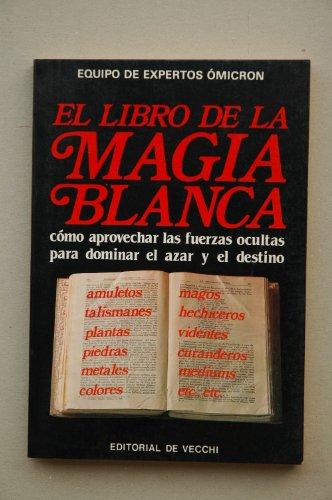 Libro de la magia Blanca.el