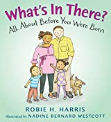 What's in There?: All About Before You Were Born by Robie Harris (2013-11-07)