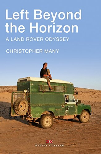 Left Beyond the Horizon: A Land Rover Odyssey por Christopher Many