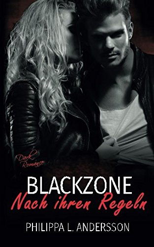 Blackzone - Nach ihren Regeln (Dark Romance)