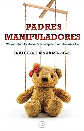 Padres manipuladores (No ficción) por Isabelle Nazare-Aga