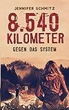 8.540 Kilometer: Gegen das System