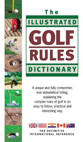 The Illustrated Golf Rules Dictionary: The Definitive International Reference por Hadyn Rutter