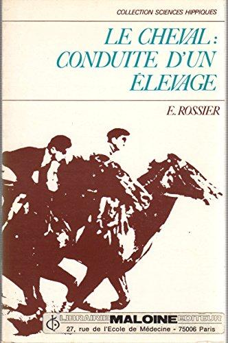 Le Cheval : Conduite d'un élevage par Emmanuel Rossier