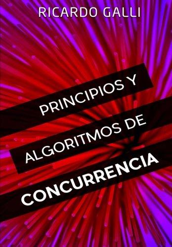 Principios y algoritmos de concurrencia por Ricardo Galli Granada