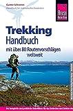 Reise Know-How Trekking-Handbuch  mit über 80 Routenvorschlägen weltweit: Der Praxis-Ratgeber für gelungene Trekking-Abenteuer weltweit. (Sachbuch)