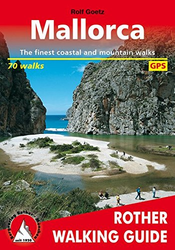Price comparison product image Mallorca: The Finest Coastal and Mountain Walks - 70 Walks with GPS Tracks