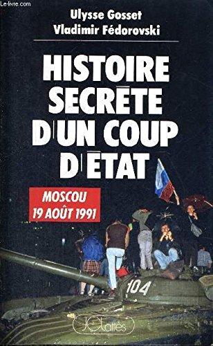 Histoire secrete d un coup d etat [broché] by ulysse gosset; vladimir fédorovski