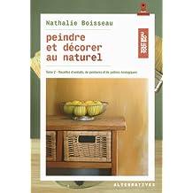 Peindre et décorer au naturel (Tome 2-Recettes d'enduits, de peintures et de patines écologiques)