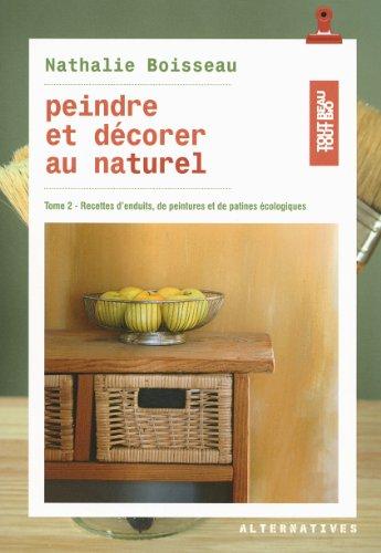 peindre-et-decorer-au-naturel-tome-2-recettes-denduits-de-peintures-et-de-patines-ecologiques