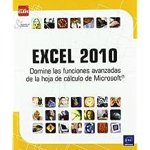 EXCEL 2010. DOMINE LAS FUNCIONES AVANZADAS DE LA HOJA DE CAL (Clave (ediciones Eni))