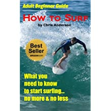 Adult Beginner Guide | How To Surf (English Edition)