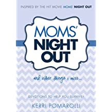 Moms' Night Out and Other Things I Miss: Devotions To Help You Survive by Kerri Pomarolli (2014-04-22)