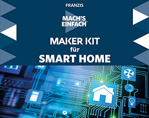 Home Automation Kit (Mach's einfach: Maker Kit für Smart Home)